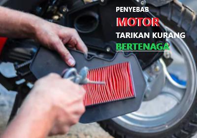 Penyebab motor tarikan kurang bertenaga